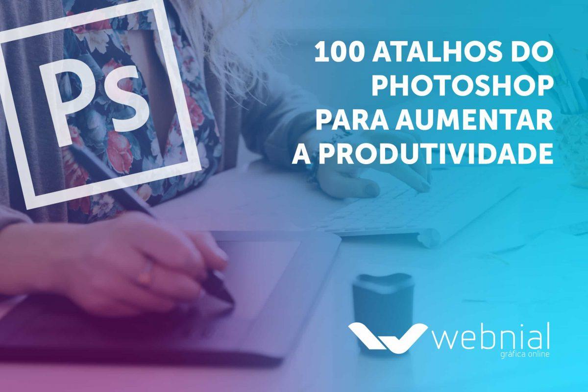 100 atalhos do Photoshop para aumentar a produtividade